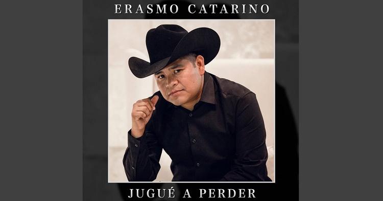 """Erasmo Catarino presenta nuevo sencillo y video musical de """"Jugué a perder"""""""